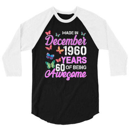 Made In December 1960 Years 60 Of Being Awesome For Dark 3/4 Sleeve Shirt Designed By Sengul