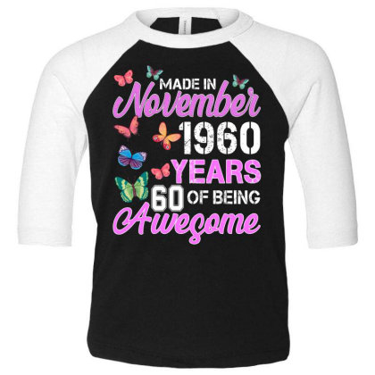 Made In November 1960 Years 60 Of Being Awesome For Dark Toddler 3/4 Sleeve Tee Designed By Sengul
