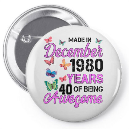Made In December 1980 Years 40 Of Being Awesome For Light Pin-back Button Designed By Sengul