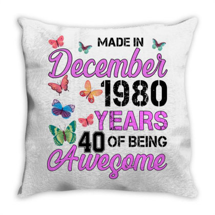 Made In December 1980 Years 40 Of Being Awesome For Light Throw Pillow Designed By Sengul