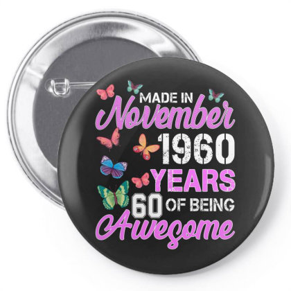Made In November 1960 Years 60 Of Being Awesome For Dark Pin-back Button Designed By Sengul