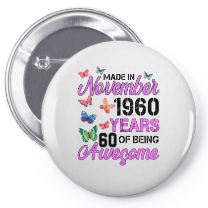 Made In November 1960 Years 60 Of Being Awesome For Light Pin-back Button Designed By Sengul