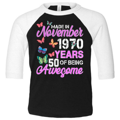 Made In November 1970 Years 50 Of Being Awesome For Dark Toddler 3/4 Sleeve Tee Designed By Sengul