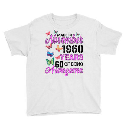 Made In November 1960 Years 60 Of Being Awesome For Light Youth Tee Designed By Sengul