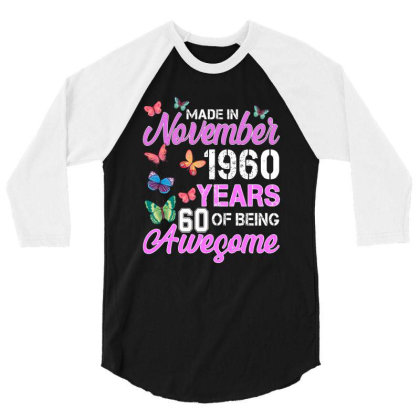 Made In November 1960 Years 60 Of Being Awesome For Dark 3/4 Sleeve Shirt Designed By Sengul