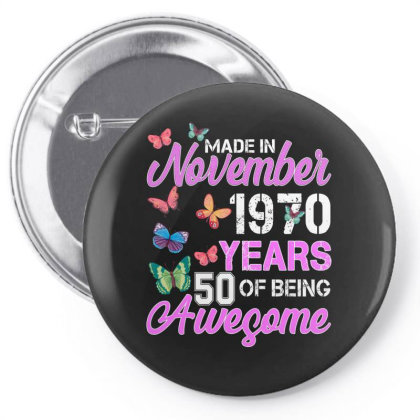 Made In November 1970 Years 50 Of Being Awesome For Dark Pin-back Button Designed By Sengul