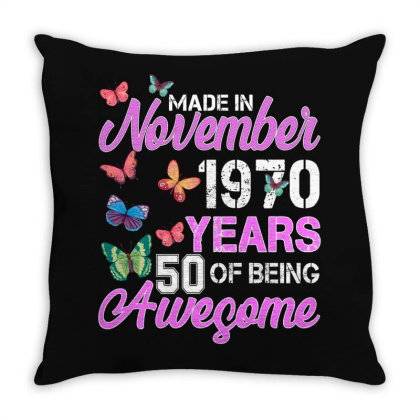 Made In November 1970 Years 50 Of Being Awesome For Dark Throw Pillow Designed By Sengul