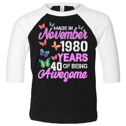 Made In November 1980 Years 40 Of Being Awesome For Dark Toddler 3/4 Sleeve Tee Designed By Sengul