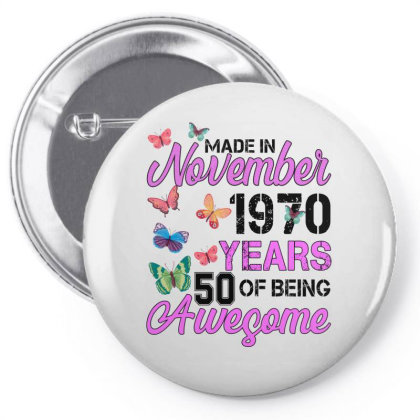 Made In November 1970 Years 50 Of Being Awesome For Light Pin-back Button Designed By Sengul