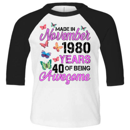 Made In November 1980 Years 40 Of Being Awesome For Light Toddler 3/4 Sleeve Tee Designed By Sengul