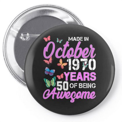 Made In October 1970 Years 50 Of Being Awesome For Dark Pin-back Button Designed By Sengul