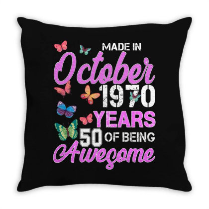 Made In October 1970 Years 50 Of Being Awesome For Dark Throw Pillow Designed By Sengul