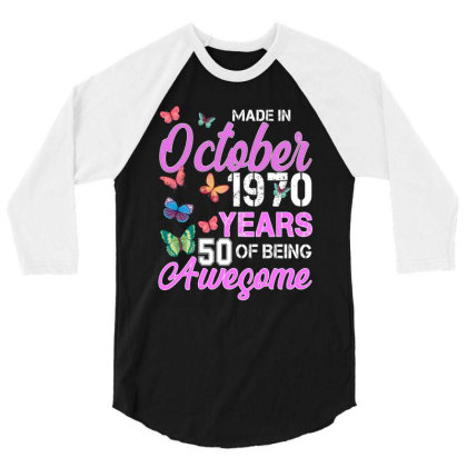 Made In October 1970 Years 50 Of Being Awesome For Dark 3/4 Sleeve Shirt Designed By Sengul