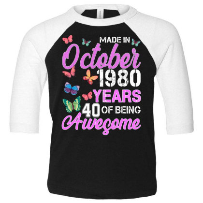Made In October 1980 Years 40 Of Being Awesome For Dark Toddler 3/4 Sleeve Tee Designed By Sengul