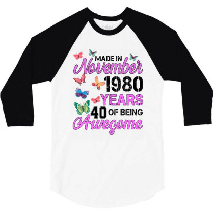 Made In November 1980 Years 40 Of Being Awesome For Light 3/4 Sleeve Shirt Designed By Sengul