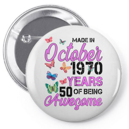 Made In October 1970 Years 50 Of Being Awesome For Light Pin-back Button Designed By Sengul
