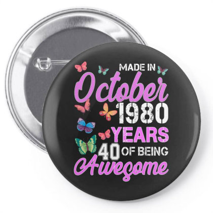 Made In October 1980 Years 40 Of Being Awesome For Dark Pin-back Button Designed By Sengul