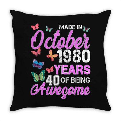 Made In October 1980 Years 40 Of Being Awesome For Dark Throw Pillow Designed By Sengul