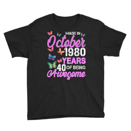 Made In October 1980 Years 40 Of Being Awesome For Dark Youth Tee Designed By Sengul