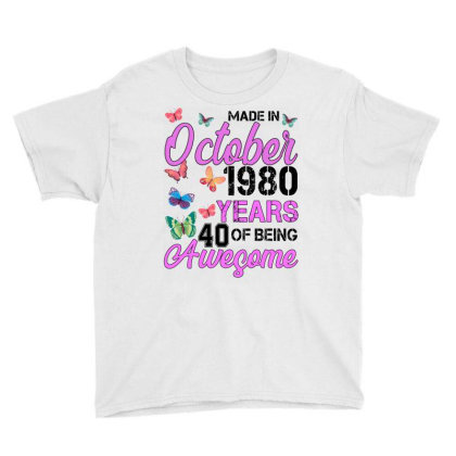 Made In October 1980 Years 40 Of Being Awesome For Light Youth Tee Designed By Sengul