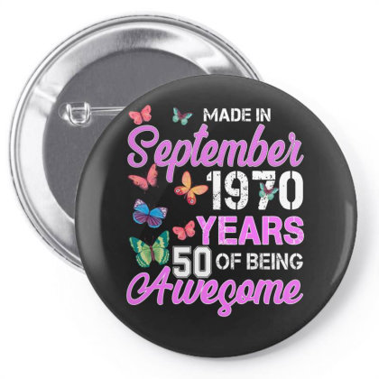 Made In September 1970 Years 50 Of Being Awesome For Dark Pin-back Button Designed By Sengul