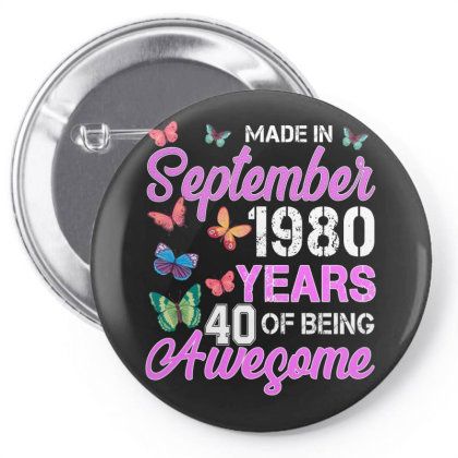 Made In September 1980 Years 40 Of Being Awesome For Dark Pin-back Button Designed By Sengul