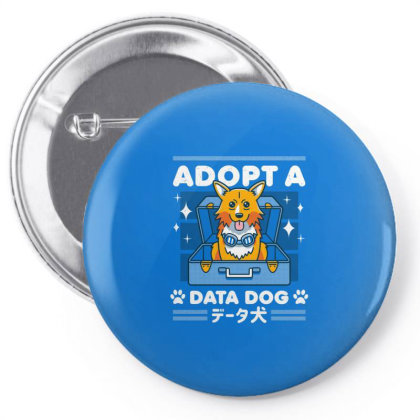 Adopt A Data Dog Pin-back Button Designed By Cuser3244