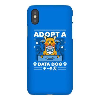 Adopt A Data Dog Iphonex Case Designed By Cuser3244