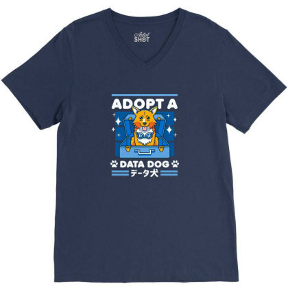Adopt A Data Dog V-neck Tee Designed By Cuser3244