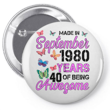 Made In September 1980 Years 40 Of Being Awesome For Light Pin-back Button Designed By Sengul
