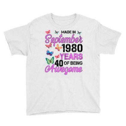 Made In September 1980 Years 40 Of Being Awesome For Light Youth Tee Designed By Sengul
