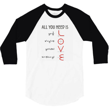 All You Need Is Love Equations 3/4 Sleeve Shirt Designed By Cuser3244