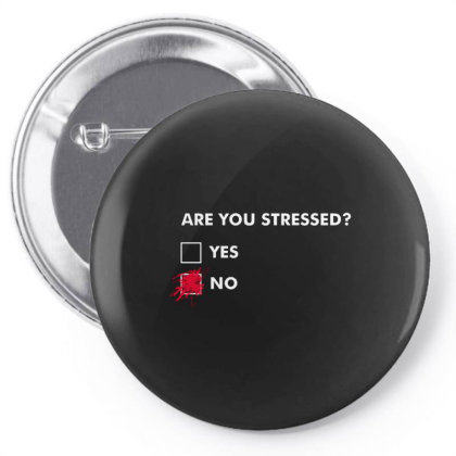 Are You Stressed Pin-back Button Designed By Cuser3244