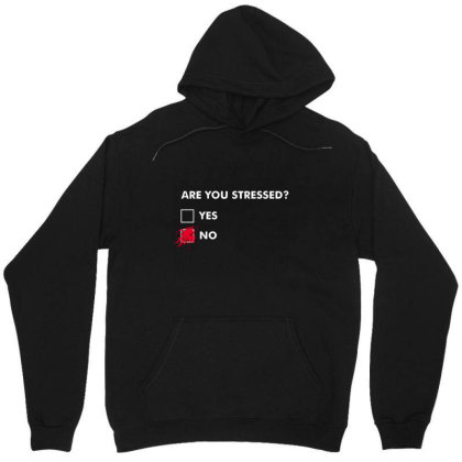 Are You Stressed Unisex Hoodie Designed By Cuser3244