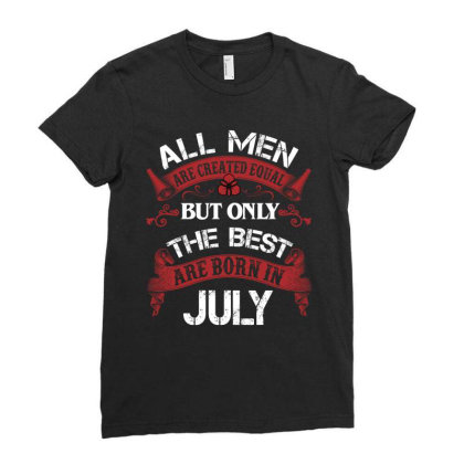 All Men Are Created Equal But Only The Best Are Born In July For Dark Ladies Fitted T-shirt Designed By Sengul