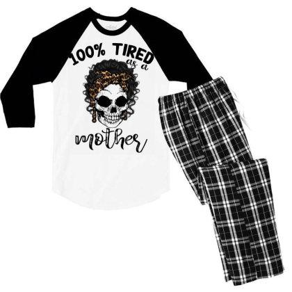 100% Tired As A Mother Men's 3/4 Sleeve Pajama Set Designed By Badaudesign