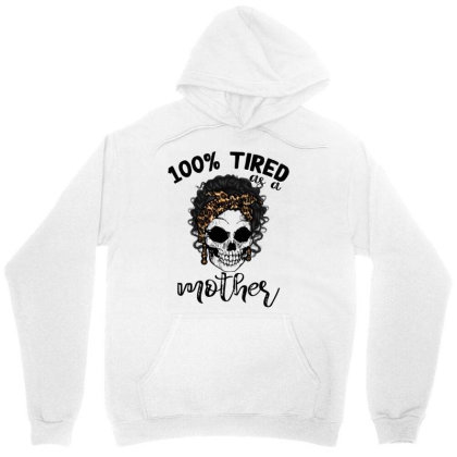 100% Tired As A Mother Unisex Hoodie Designed By Badaudesign