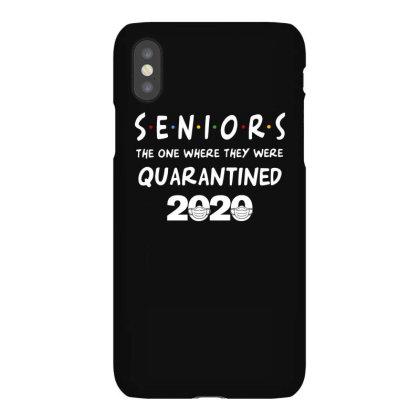 Seniors The One Where They Were Quarantined 2020 Iphonex Case Designed By Badaudesign