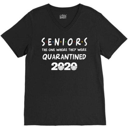 Seniors The One Where They Were Quarantined 2020 V-neck Tee Designed By Badaudesign