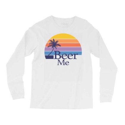 Beer Me Sunset Long Sleeve Shirts Designed By Badaudesign