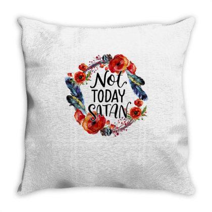 Not Today Satan Throw Pillow Designed By Badaudesign