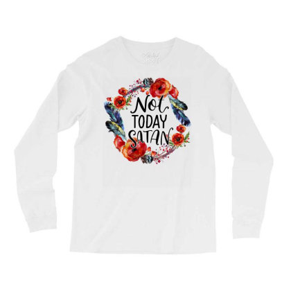 Not Today Satan Long Sleeve Shirts Designed By Badaudesign