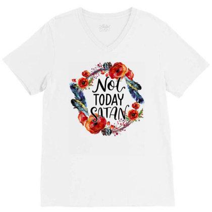 Not Today Satan V-neck Tee Designed By Badaudesign