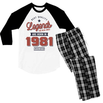 Best Quality Legends The Real Ones Are Born In 1981 Men's 3/4 Sleeve Pajama Set Designed By Cidolopez