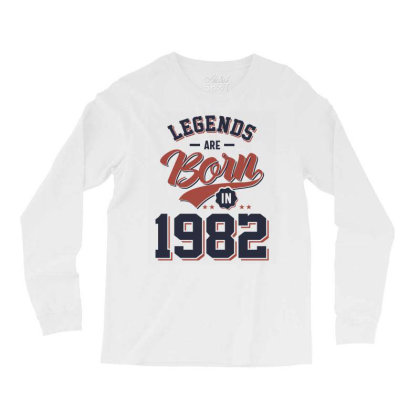 Legends Are Born In 1982 Birthday Gift Long Sleeve Shirts Designed By Cidolopez