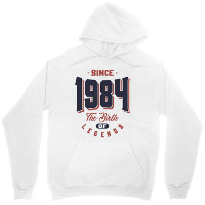 Since 1984 The Birth Of Legends Birthday Gift Unisex Hoodie Designed By Cidolopez