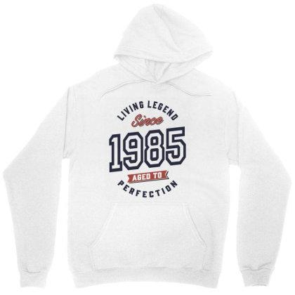 Living Legend Since 1985 Birthday Gift Unisex Hoodie Designed By Cidolopez