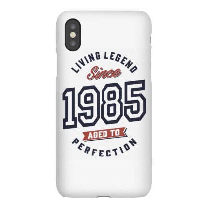Living Legend Since 1985 Birthday Gift Iphonex Case Designed By Cidolopez