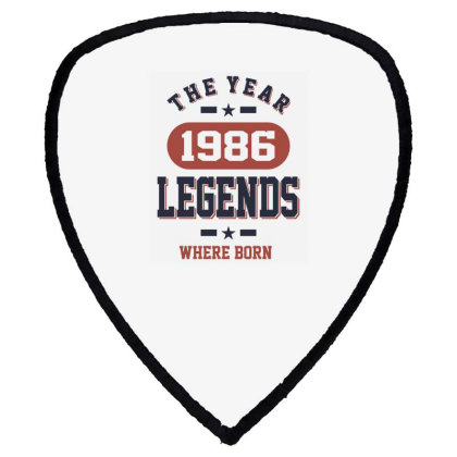 The Year 1986 Legends Where Born Birthday Gift Shield S Patch Designed By Cidolopez