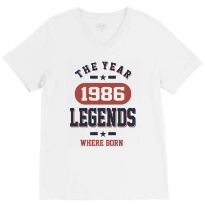 The Year 1986 Legends Where Born Birthday Gift V-neck Tee Designed By Cidolopez